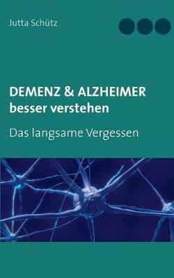Demenz & Alzheimer Besser Verstehen (Paperback)