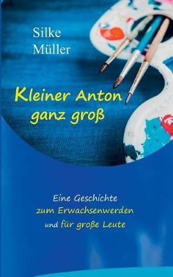 Kleiner Anton Ganz Gro (Paperback)