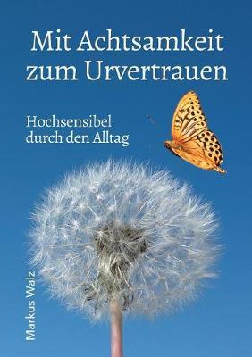 Mit Achtsamkeit Zum Urvertrauen (Paperback)