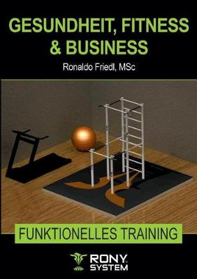 Gesundheit, Fitness & Business: RONY System (Paperback)