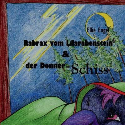 Rabrax Vom Lilarabenstein Und Der Donner Schiss (Paperback)