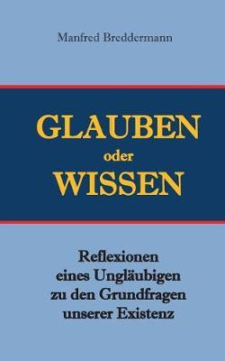 Glauben Oder Wisssen (Paperback)