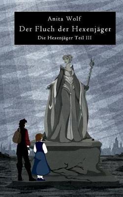 Der Fluch der Hexenjager: Die Hexenjager Teil III (Paperback)