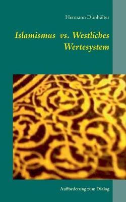 Islamismus vs. Westliches Wertesystem (Paperback)