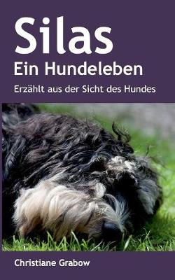 Silas - Ein Hundeleben (Paperback)