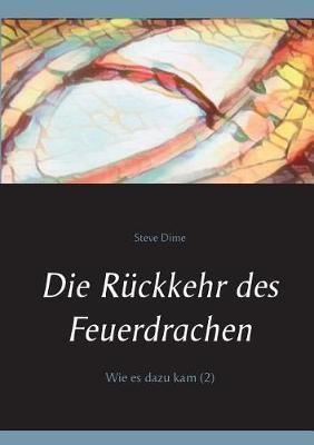 Die Ruckkehr Des Feuerdrachen (Paperback)