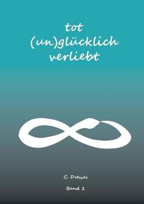 (Tot) Unglucklich Verliebt (Paperback)
