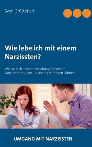 Wie Lebe Ich Mit Einem Narzissten? (Paperback)