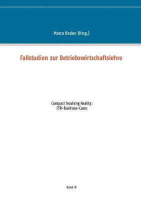 Fallstudien Zur Betriebswirtschaftslehre - Band 3 (Paperback)
