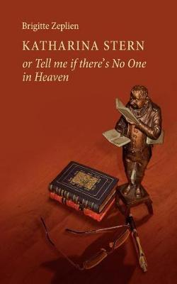 Katharina Stern or Tell Me If There's No One in Heaven (Paperback)