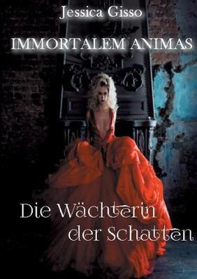 Die Wachterin Der Schatten (Paperback)