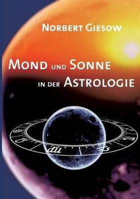 Mond und Sonne in der Astrologie (Paperback)