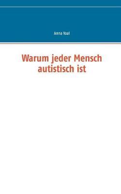 Warum Jeder Mensch Autistisch Ist (Paperback)
