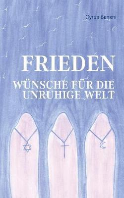 Frieden - Wunsche Fur Die Unruhige Welt (Paperback)