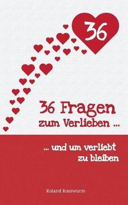 36 Fragen Zum Verlieben Und Um Verliebt Zu Bleiben (Paperback)