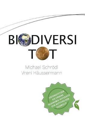 Biodiversitot - Die Globale Artenvielfalt Jetzt Entdecken, Erforschen Und Erhalten (Paperback)