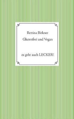 Glutenfrei Und Vegan (Paperback)