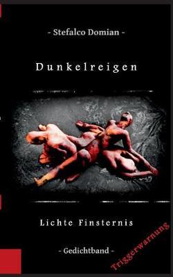 Dunkelreigen: Lichte Finsternis (Paperback)