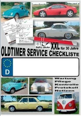 Oldtimer Service Checkliste XXL - Wartung - Pflege - Kontrolle - Protokoll - Notizen: ... fur Oldtimer, Youngtimer und neuere KFZ (Paperback)