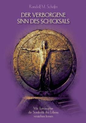 Der Verborgene Sinn Des Schicksals (Paperback)