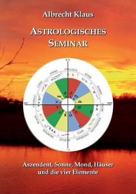 Astrologisches Seminar (Paperback)