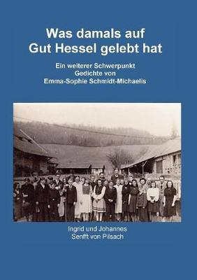 Was damals auf Gut Hessel gelebt hat (Paperback)