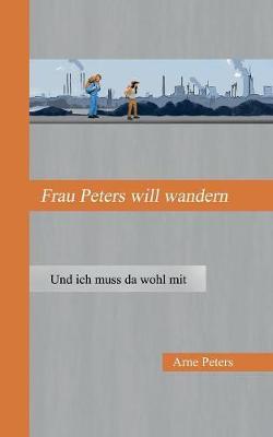 Frau Peters Will Wandern (Paperback)