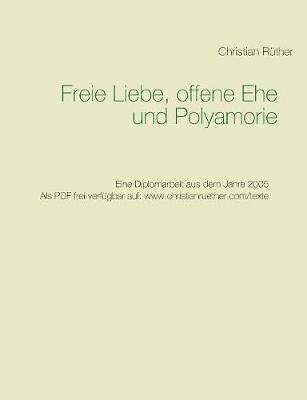 Freie Liebe, Offene Ehe Und Polyamory (Paperback)