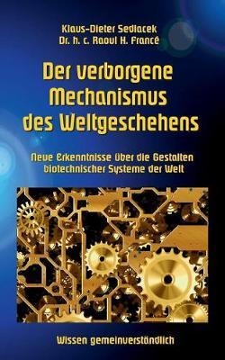 Der Verborgene Mechanismus Des Weltgeschehens (Paperback)