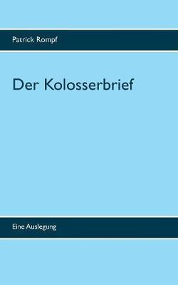 Der Kolosserbrief (Paperback)