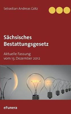 Schsisches Bestattungsgesetz (Paperback)