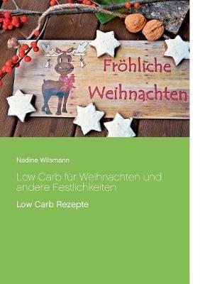 Low Carb Fur Weihnachten Und Andere Festlichkeiten (Paperback)
