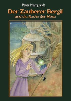 Der Zauberer Bergil Und Die Rache Der Hexe (Paperback)