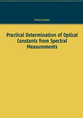 Practical Determination of Optical Constants from Spectral Measurements (Paperback)