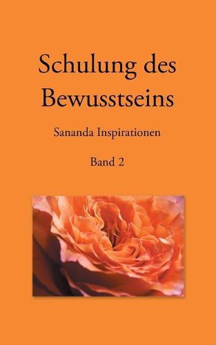 Schulung des Bewusstseins - Sananda Inspirationen: Band 2 (Paperback)
