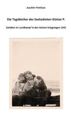 Die Tagebucher Des Seekadetten Gunter P. (Paperback)
