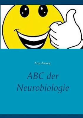 ABC Der Neurobiologie (Paperback)