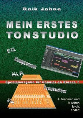 Mein Erstes Tonstudio - Spezialausgabe Fur Schuler AB Klasse 7 (Paperback)