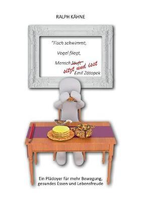 Fisch Schwimmt, Vogel Fliegt, Mensch Sitzt Und Isst (Paperback)