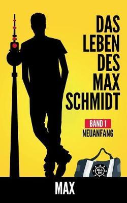 Das Leben Des Max Schmidt (Paperback)