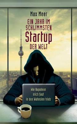 Ein Jahr Im Schlimmsten Startup Der Welt (Paperback)