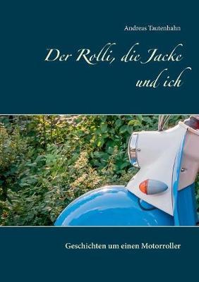 Der Rolli, Die Jacke Und Ich (Paperback)