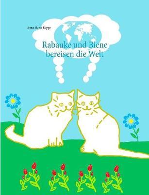 Rabauke Und Biene Bereisen Die Welt (Paperback)