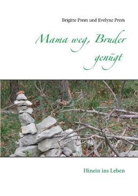 Mama Weg, Bruder Genugt (Paperback)