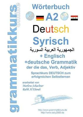 Worterbuch Deutsch - Syrisch - Englisch A2 (Paperback)