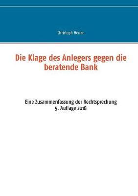 Die Klage Des Anlegers Gegen Die Beratende Bank (Paperback)