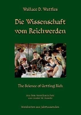 Die Wissenschaft Vom Reichwerden (Paperback)