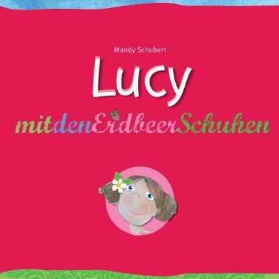 Lucy Mit Den Erdbeerschuhen (Paperback)