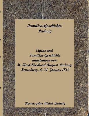 Familien-Geschichte Ludwig (Paperback)
