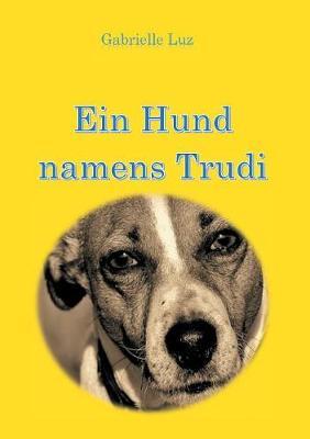 Ein Hund Namens Trudi (Paperback)